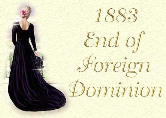 1883 End of Foreign Dominion