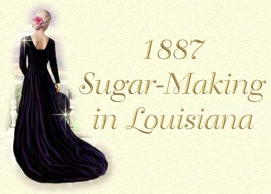1887 Sugar-Making in Louisiana
