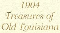 1904 Treasures of Louisiana